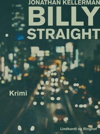 Jonathan Kellerman: Billy Straight : krimi