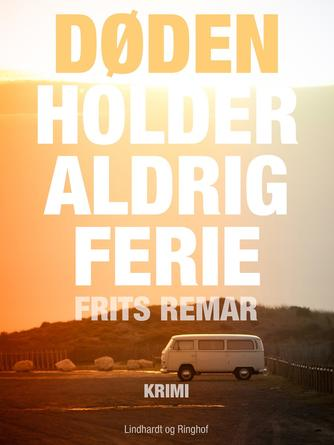 Frits Remar: Døden holder aldrig ferie