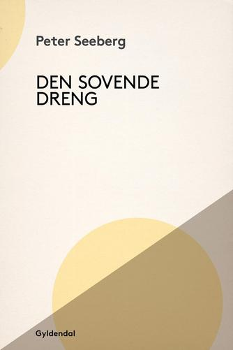 Peter Seeberg (f. 1925): Den sovende dreng