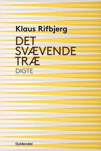 Klaus Rifbjerg: Det svævende træ : digte