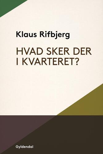 Klaus Rifbjerg: Hvad sker der i kvarteret?