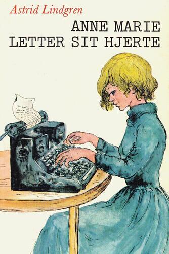 Astrid Lindgren: Anne Marie letter sit hjerte