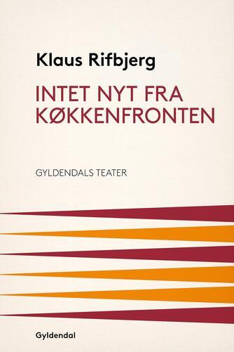 Klaus Rifbjerg: Intet nyt fra køkkenfronten