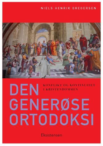 Niels Henrik Gregersen (f. 1956): Den generøse ortodoksi