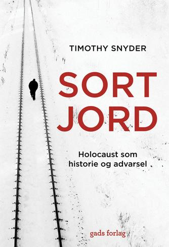 Timothy Snyder: Sort jord : Holocaust som historie og advarsel