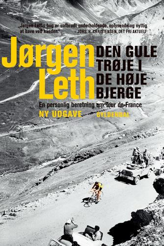 Jørgen Leth: Den gule trøje i de høje bjerge : en personlig beretning om Tour de France