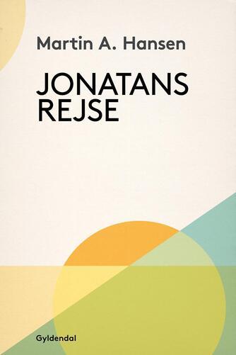 Martin A. Hansen (f. 1909): Jonatans Rejse