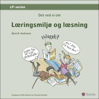 Bent B. Andresen (f. 1951): Det ved vi om læringsmiljø og læsning