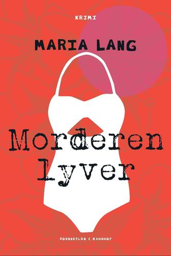 Maria Lang: Morderen lyver