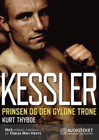 Kurt Thyboe: Kessler : prinsen og den gyldne trone