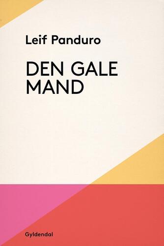 Leif Panduro: Den gale mand