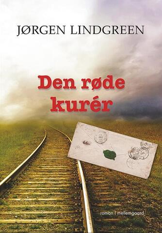 Jørgen Lindgreen: Den røde kurér : roman