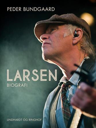 Peder Bundgaard: Larsen : biografi