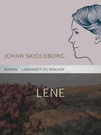 Johan Skjoldborg: Lene : roman