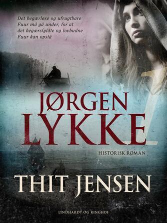 Thit Jensen (f. 1876): Jørgen Lykke : historisk roman. 1