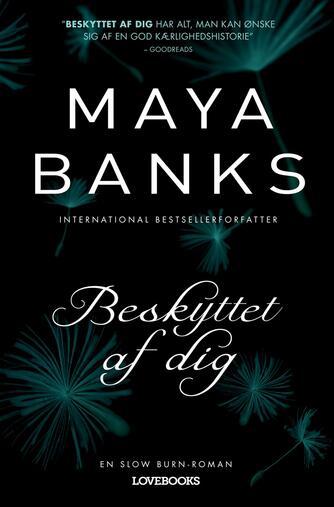 Maya Banks: Beskyttet af dig