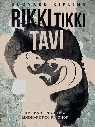 Rudyard Kipling: Rikki-Tikki-Tavi : en fortælling