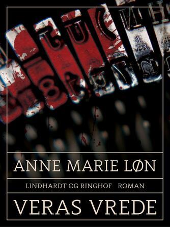 Anne Marie Løn: Veras vrede : roman