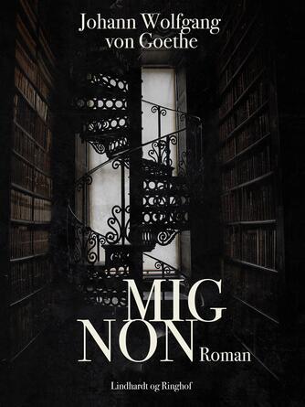 Johann Wolfgang von Goethe: Mignon
