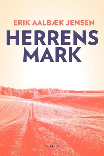 Erik Aalbæk Jensen: Herrens mark