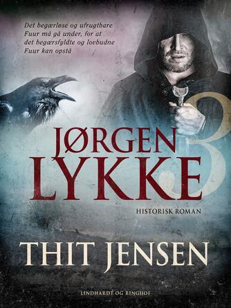Thit Jensen (f. 1876): Jørgen Lykke : historisk roman. 3