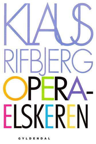 Klaus Rifbjerg: Operaelskeren