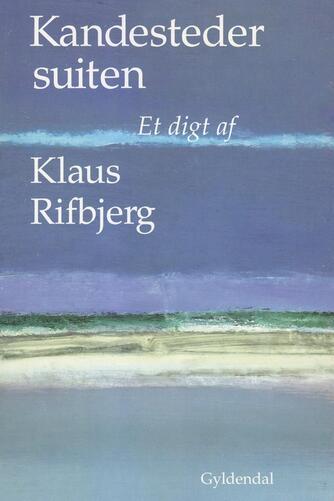 Klaus Rifbjerg: Kandestedersuiten : et digt