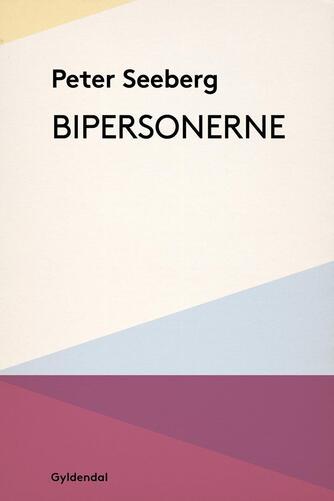 Peter Seeberg (f. 1925): Bipersonerne