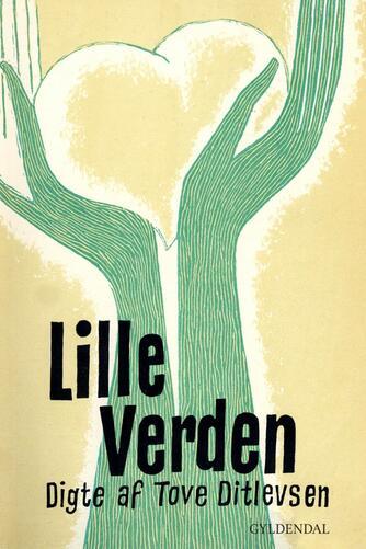 Tove Ditlevsen: Lille verden : digte