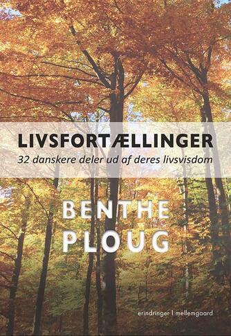 : Livsfortællinger : 32 danskere deler ud af deres livsvisdom : erindringer