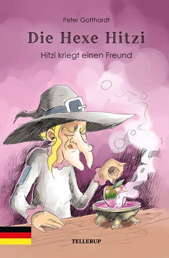 Peter Gotthardt: Die Hexe Hitzi - Hitzi kriegt einen Freund