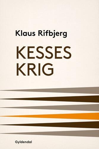 Klaus Rifbjerg: Kesses krig