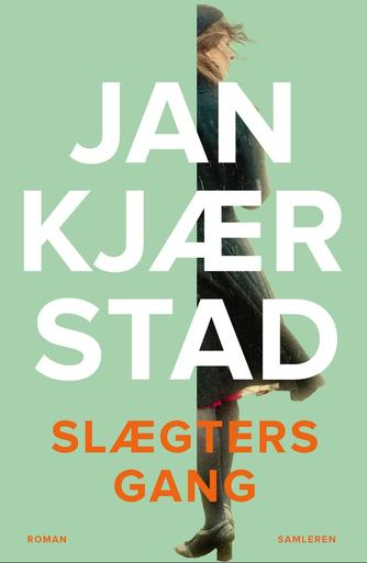Jan Kjærstad: Slægters gang : roman