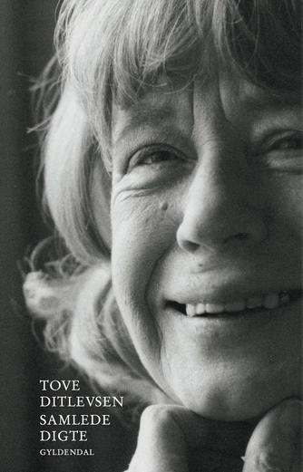 Tove Ditlevsen: Samlede digte
