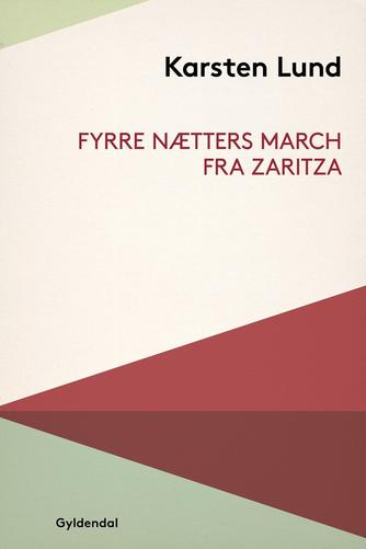 Karsten Lund (f. 1954): Fyrre nætters march fra Zaritza