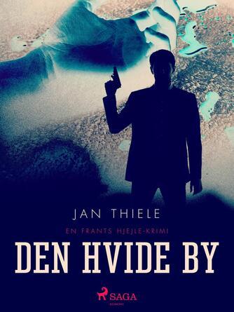 Jan Thiele: Døden i den hvide by : krimi