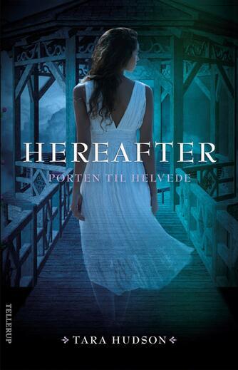 Tara Hudson: Hereafter. 3, Porten til helvede