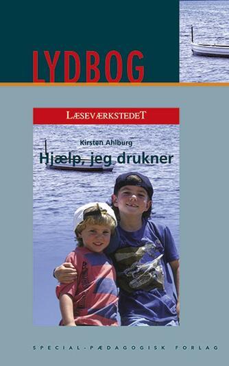 Kirsten Ahlburg: Hjælp, jeg drukner!