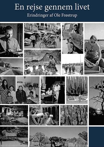 Ole Frøstrup: En rejse gennem livet : erindringer