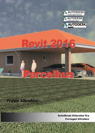 Frede Uhrskov: Revit 2016 - parcelhus
