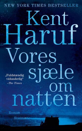 Kent Haruf (f. 1943): Vores sjæle om natten : roman