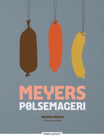 Erik Lautrup-Nielsen: Meyers pølsemageri