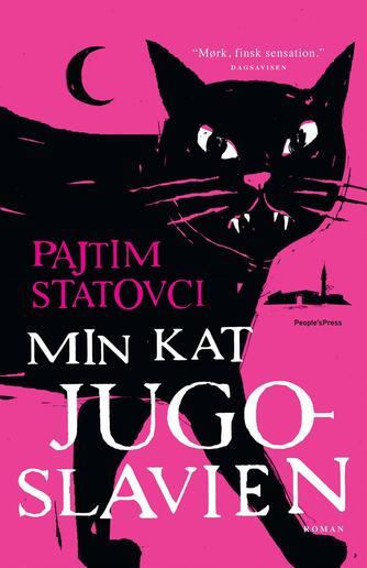 Pajtim Statovci (f. 1990): Min kat Jugoslavien : roman