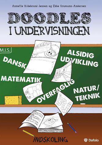 Annette Hildebrand Jensen, Ebbe Kromann-Andersen: Doodles i undervisningen : indskoling