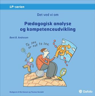 Bent B. Andresen (f. 1951): Det ved vi om pædagogisk analyse og kompetenceudvikling