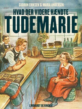 Maria Andersen (f. 1876): Hvad der videre hændte Tudemarie