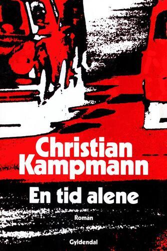 Christian Kampmann: En tid alene : roman