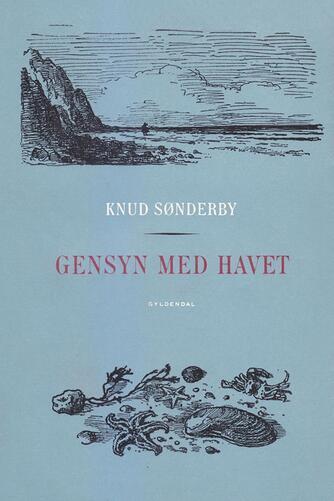 Knud Sønderby: Gensyn med havet