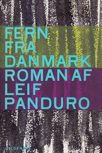 Leif Panduro: Fern fra Danmark : roman