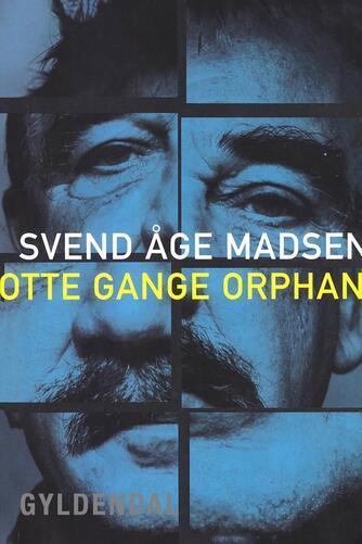 Svend Åge Madsen (f. 1939): Otte gange orphan